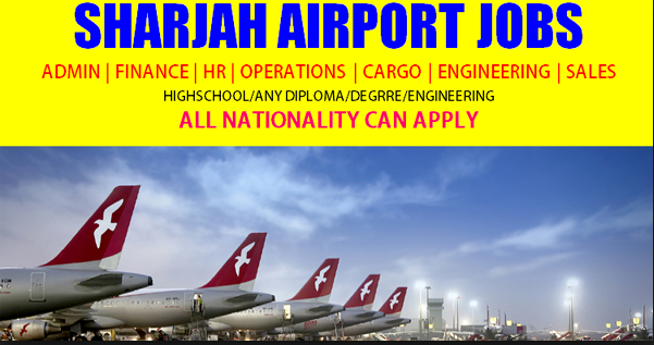 Latest Sharjah Airport Careers & Jobs July 2019 - Apply Now